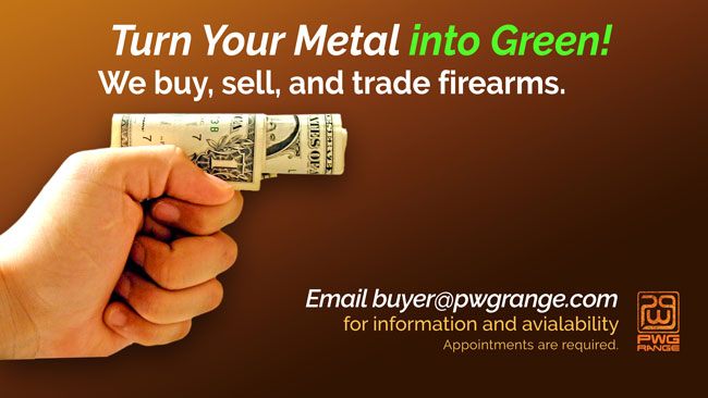 Turn Your Metal into Green. We buy, sell, and trade firearms